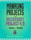 Managing Projects With Microsoft Project 4.0: For Windows and MacIntosh: Version 4.0 for Windows and the Macintosh