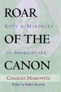 Roar of the Canon: Kott and Marowitz on Shakespeare (Applause Books)