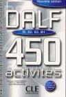 DALF B1/B2/B3/B4. : 450 activités, édition 2001 (Le nouvel entraînez-vous)