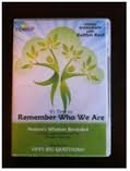 It's Time To Remember Who We Are -- Natures Wisdom Revealed -- A full Explanation of The Human Journey -- Answers To Life's Big Questions -- A video Workshop With Kaitlyn Keyt