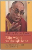 Zijn wie je werkelijk bent: het boeddhistische pad naar zelfkennis - Bent Lama