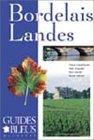 Guide Bleu : Bordelais - Landes