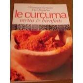 Le curcuma, vertus et bienfaits