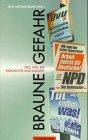 Braune Gefahr: DVU, NPD, REP - Geschichte und Zukunft