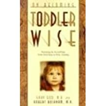 On Becoming Toddlerwise: From First Steps to Potty Training