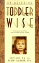 (ON BECOMING TODDLERWISE: FROM FIRST STEPS TO POTTY TRAINING) BY EZZO, GARY(AUTHOR)Paperback Oct-2003
