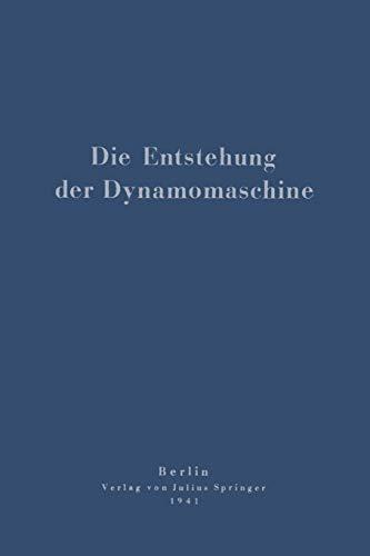 Die Entstehung der Dynamomaschine (German Edition)