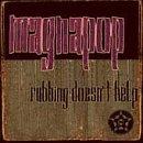 Songtexte von Magnapop - Rubbing Doesn't Help