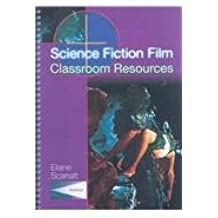 Science Fiction Film: Classroom Resources (Teacher's Guides and Classroom Resources)