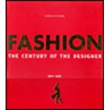 Fashion: The Century of Designers 1900-1999 by Charlotte Seeling