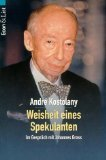 André Kostolany: Weisheit eines Spekulanten - Im Gespräch mit Johannes Gross