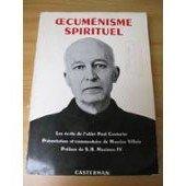 Oecuménisme spirituel. Les écrits de l'abbé Paul Couturier. Présentation et commentaire de Maurice Villain.