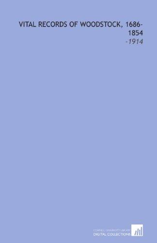 Vital Records of Woodstock, 1686-1854: -1914