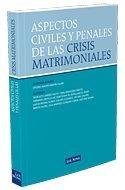 Aspectos civiles y penales de las crisis matrimoniales (Monografía)