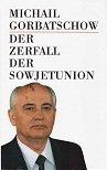 Der Zerfall der Sowjetunion - Michail Gorbatschow