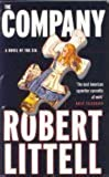The Company: A Novel of the CIA by Littell, Robert (2007) Paperback