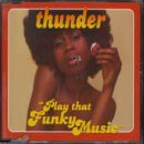 Play That Funky Music [CD 1] by Thunder