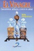 El vinagre: Características, atributos y control de calidad por Matías Guzmán Chozas