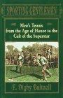 Sporting Gentlemen: History of Men's Amateur Lawn Tennis by E.Digby Baltzell (1-Apr-1995) Hardcover par E.Digby Baltzell