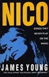 Nico the Last Bohemian: Songs They Never Play on the Radio