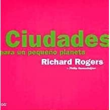 Ciudades Para un Pequeno Planeta / Cities for a Small Planet (Spanish Edition) by Richard Rogers (2000-10-02)