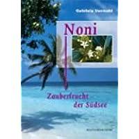 Noni – Zauberfrucht der Südsee von Gabriela Vonwald preisvergleich bei billige-tabletten.eu