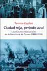 Ciudad roja, periodo azul: Los movimientos sociales en la Barcelona d (HISTORIA, CIENCIA Y SOCIEDAD)