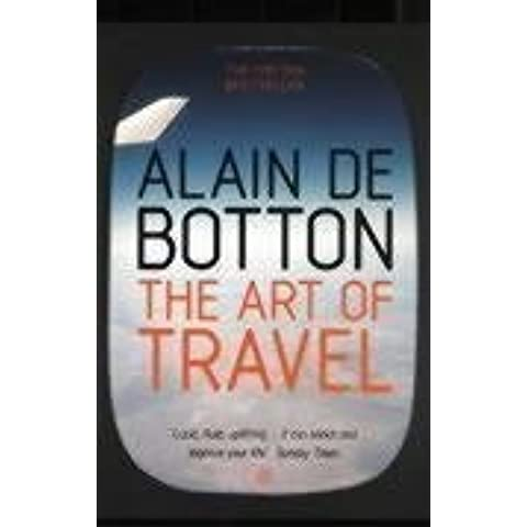 The Art of Travel by de Botton. Alain ( 2003 ) Paperback