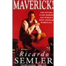 Maverick: The Success Story Behind the World's Most Unusual Workplace by Ricardo Semler (1993-09-03)