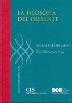 La filosofía del presente (Clásicos del Pensamiento Social (CIS))