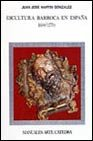 Escultura barroca en España, 1600-1770 (Manuales Arte Cátedra) por Juan José Martín González