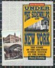 under-the-sidewalks-of-new-york-the-story-of-the-greatest-subway-system-in-the-world-by-brian-j-cuda