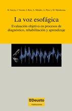 La voz esofágica: Evaluación objetiva en procesos de diagnóstico, rehabilitación y aprendizaje (Ingeniería)