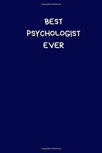 Best Psychologist Ever: Lined A5 Blue Notebook (6' x 9') Funny Birthday Present for Men & Women Alternative to a Greeting Card, Banter Office Writing ... Joke Journal to Write In Coworker Colleague