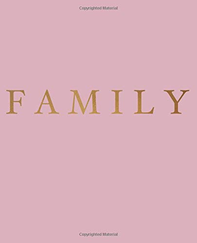 Family: A decorative book for coffee tables, bookshelves and interior design styling | Stack deco books together to create a custom look (Inspirational Phrases in Blush, Band 4) -