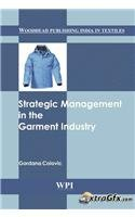 Strategic Management in the Garment Industry (Woodhead Publishing India in Textiles)