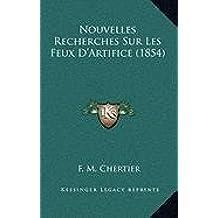 Nouvelles Recherches Sur Les Feux D'Artifice (1854)
