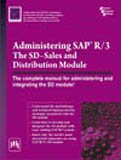 Administering Sap R/3: The Sd-sales And Distribution Module