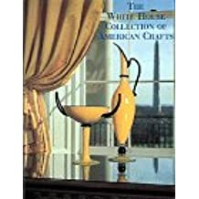 White House Collection of American Crafts by Michael Monroe (1995-04-15)