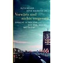 Vorwärts und nichts vergessen: Sprache in der DDR - Was war, was ist, was bleibt