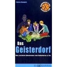 Das Geisterdorf: Das sechste Abenteuer von Kokolores & Co.