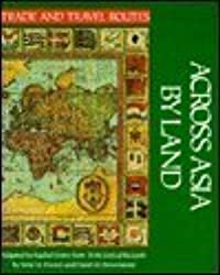 Across Asia by Land (Travel & trade routes series) by Irene M. Franck (1991-02-28)