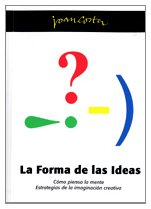 La forma de las ideas/ The Form of Ideas: Como Piensa La Mente, Estrategias De La Imaginacion Creativa/ How the Mind Thinks, Strategies and Creative Imagination