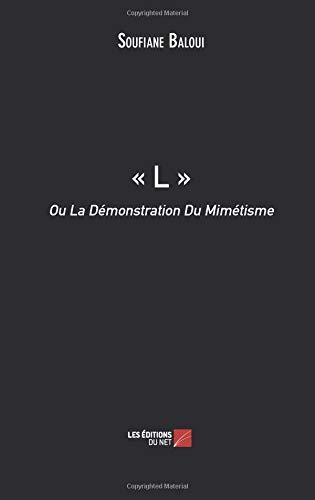 « L » Ou La Démonstration Du Mimétisme par Soufiane Baloui