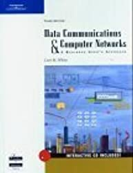 Data Communications and Computer Networks: A Business User's Approach, Third Edition by Curt M. White (2004-03-03)