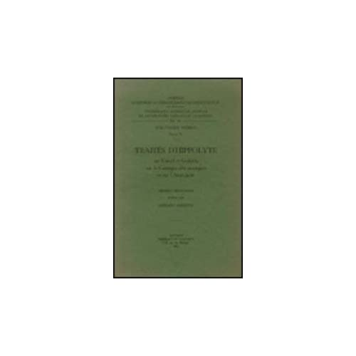 Traites D'hippolyte Sur David Et Goliath, Sur Le Cantique Des Cantiques Et Sur L'antechrist. Iber. 15.