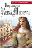 Viajes con una Reina medieval
