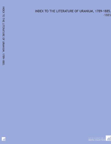 Index to the Literature of Uranium, 1789-1885.: -1885 por Henry Carrington Bolton