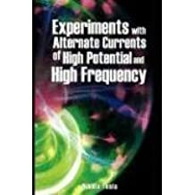 Experiments with Alternate Currents of High Potential and High Frequency by Nikola Tesla (2007-12-28)