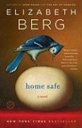 [Home Safe] (By: Elizabeth Berg) [published: September, 2009]